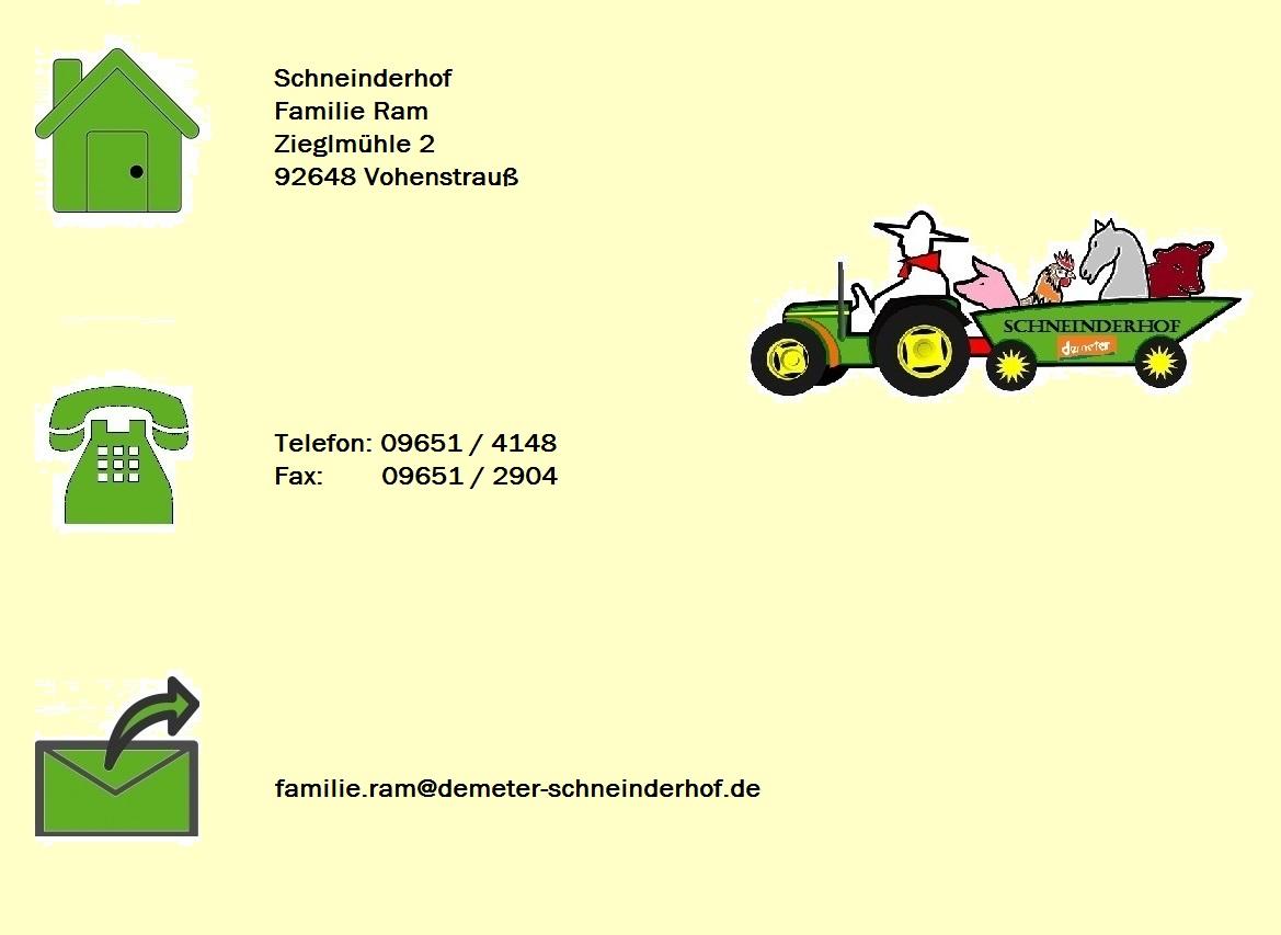Demeter-Schneinderhof, Familie Ram, Zieglmühle 2, 92648 Vohenstrauß, Telefon: 09651 / 4148, Fax: 09651 2904, E-Mail: familie.ram@demeter-schneinderhof.de